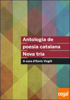 Antologia de poesia catalana. Nova tria . A cura d'Enric Virgili