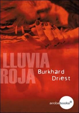 Lluvia roja por Burkhard Driest PDF