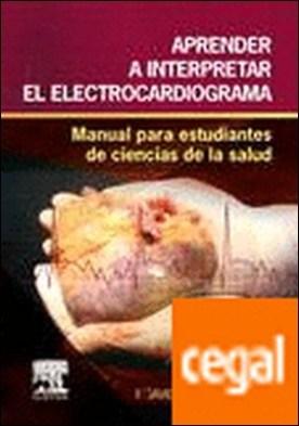 Aprender a interpretar el electrocardiograma . Manual para estudiantes de ciencias de la salud