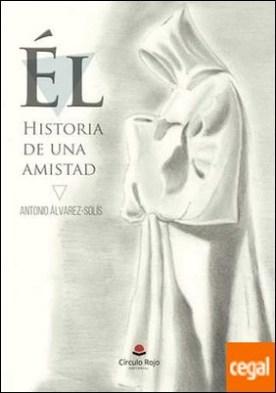 �l. Historia de una amistad por �lvarez- Solís, Antonio