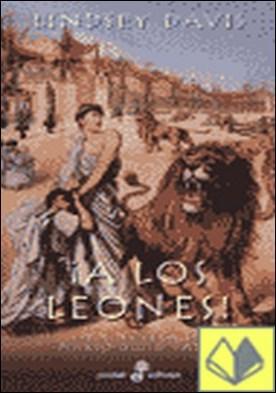 ¡A los leones! . novela de Marco Didio Falco