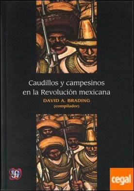 CAUDILLOS Y CAMPESINOS EN LA REVOLUCIÓN MEXICANA