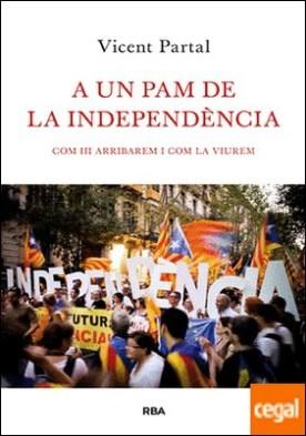 A un pam de la independència