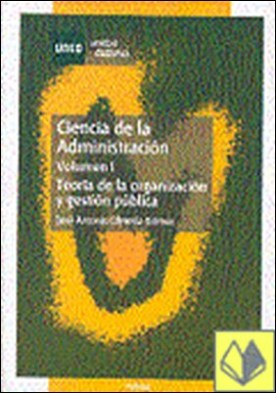 Ciencia de la administración . teoría de la organización y gestión pública