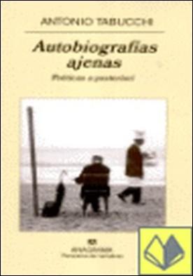 Autobiografías ajenas . Poéticas a posteriori