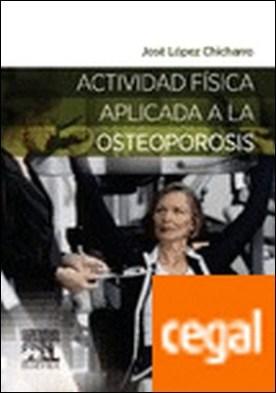 Actividad física aplicada a la osteoporosis por López Chicharro, J. PDF