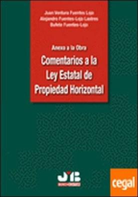 Anexo a la Obra 'Comentarios a la Ley Estatal de Propiedad Horizontal'.