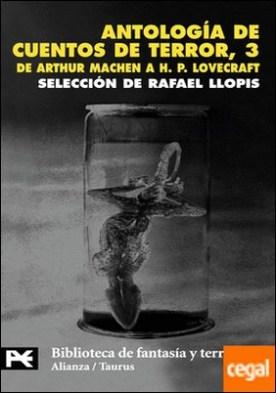 Antología de cuentos de terror, 3 . De Arthur Machen a H.P. Lovecraft