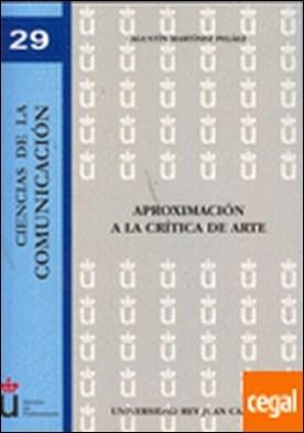 Aproximación a la crítica de arte por Martínez Peláez, Agustín PDF