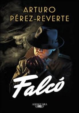 Falcó (Serie Falcó) por Arturo Pérez-Reverte PDF