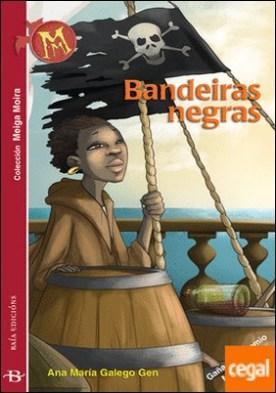 Bandeiras Negras por Galego Gen, Ana María PDF