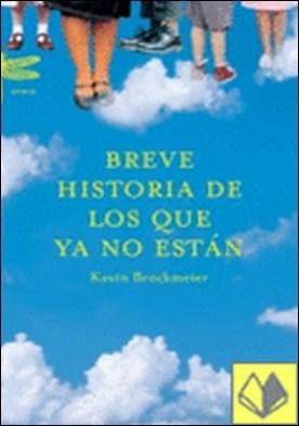Breve historia de los que ya no están (A) por Kevin Brockmeier PDF
