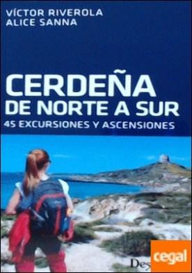 Cerdeña de norte a sur . 45 excursiones y ascensiones por Riverola i Morera, Víctor PDF