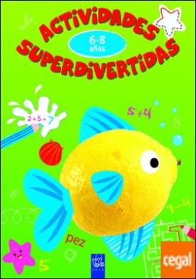 Actividades superdivertidas. 6-8 años . Escribir-Operaciones-Leer la hora-Lógica