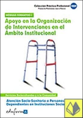 Atención socio sanitaria a personas dependientes en instituciones sociales. Apoy . ...INSTITUCIONAL -MODULO FORMATIVO I. SERVICIOS SOCIOCULTURALES..