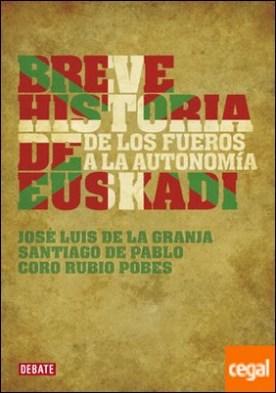 Breve historia de Euskadi . De los fueros a la autonomía