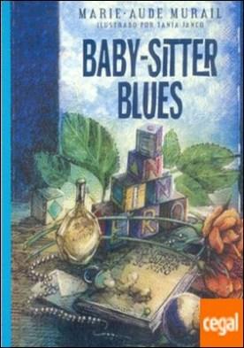 BABY SITTER BLUES por MURAIL, MARIE-AUDE