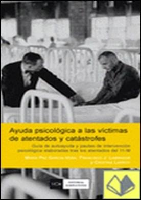 Ayuda psicológica a las víctimas de atentados y catástrofes . ...ATENTADOS Y CATASTROFES/GUIA DE AUTOAYUDA Y PAUTAS DE INTERVENCION PSICOLOGIC