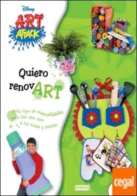 Art Attack. Quiero renovart . Todo tipo de manualidades para dar otro aire a tus cosas y reciclar.