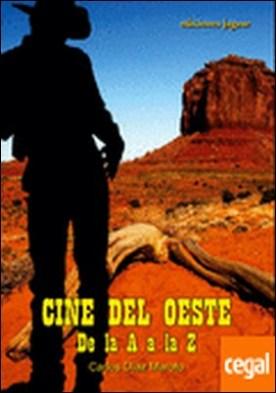 Cine del Oeste de la A a la Z . DE LA A A LA Z. por Díaz Maroto, Carlos PDF