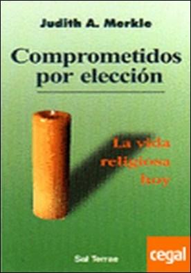 069 - Comprometidos por elección. La vida religiosa hoy