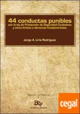44 CONDUCTAS PUNIBLES CON LA LEY DE PROTECCIÓN DE LA SEGURIDAD CIUDADANA Y CINCO