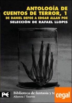Antología de cuentos de terror, 1 . De Daniel Defoe a Edgar Allan Poe