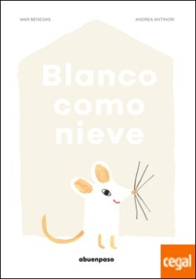 Blanco como nieve por Benegas Ortiz, Mar PDF