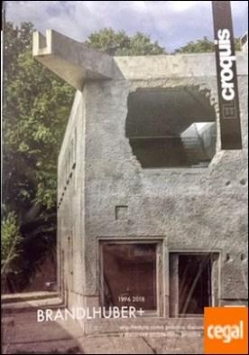 ARNO BRANDLHUBER, 1996 / 2018 . ARQUITECTURA COMO PRÁCTICA DISCURSIVA / A DISCURSIVE ARCHITECTURAL PRACTICE por EL CROQUIS, Publicación de Arquitectura, Construcción y Diseño,S.L.