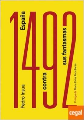 1492. España contra sus fantasmas . Prólogo de María Elvira Roca Barea