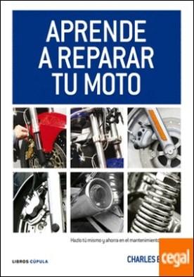Aprende a reparar tu moto . Hazlo tú mismo y ahorra en el mantenimiento de tu moto