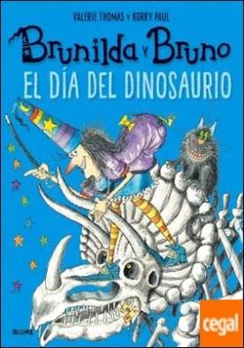 Brunilda y Bruno. El día del dinosaurio por Thomas, Valerie PDF