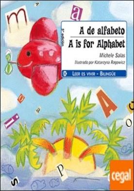 A de alfabeto. / A is for alphabet . Bilingüe