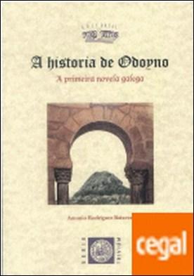 A historia de Odoyno. Primeira novela galega por Antonio Rodriguez Baixeras