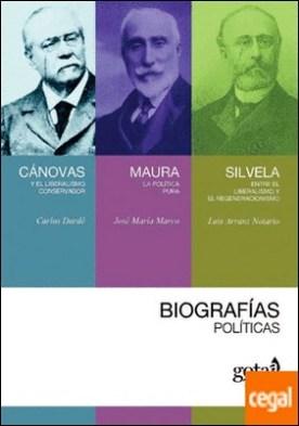Biografías políticas . Cánovas, Maura y Silvela