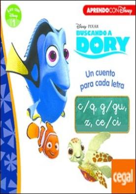Buscando a Dory. Un cuento para cada letra: c/q, g/gu, z, ce/ci (Leo con Disney Nivel 1)
