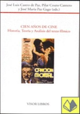 Cien años de cine. Historia, teoría y análisis del texto fílmico