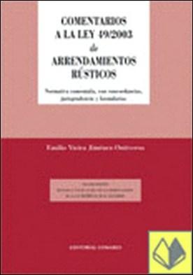 Comentarios a la Ley 49/2003 de arrendamientos rústicos . Edición revisada y puesta al día con las midificaciones a la Ley 26/2005 de 26 de noviembre por Vieira Jiménez-Ontiveros, Emilio
