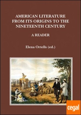 American Literature from its Origins to the Nineteenth Century . A Reader
