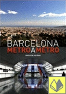 Barcelona metro a metro . Un viaje histórico por Torres Muñoz, Marta PDF