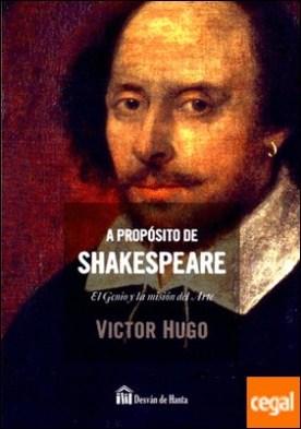 A propósito de Shakespeare por Hugo,Victor PDF