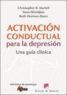 Activación conductual para la depresión. Una guía clínica
