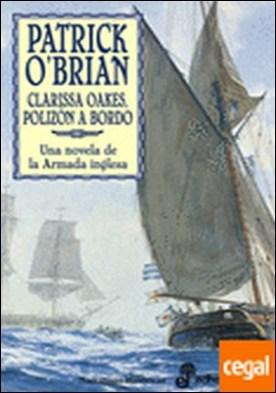 Clarissa Oakes, polizón a bordo (XV) . Novela de la armada inglesa, Una
