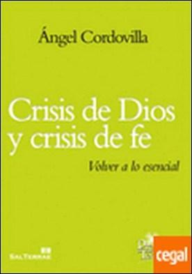 188 - Crisis de Dios y crisis de fe. Volver a lo esencial. . VOLVER A LO ESENCIAL