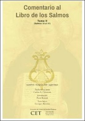 Comentario al Libro de los Salmos Tomo II (números 16 a 27). por Carlos Casanova