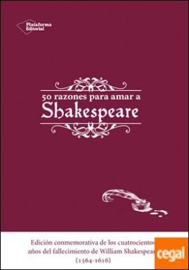 Cincuenta razones para amar a Shakespeare