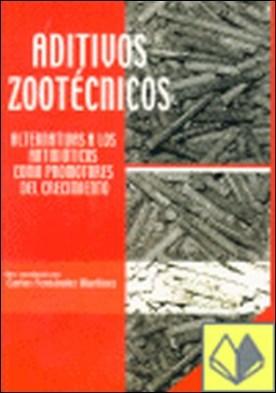 Aditivos zootécnicos . alternativas a los antibióticos como promotores del crecimiento