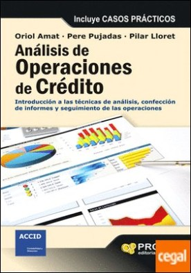 Análisis de operaciones de crédito . Introducción a las técnicas de análisis, confección de informes y seguimiento de