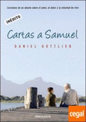 Cartas a Samuel . Lecciones de un abuelo sobre el amor, el dolor y la voluntad de vivir