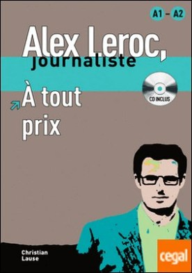 Collection Alex Leroc. À tout prix + CD